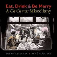 Eat, Drink & be Merry: A Christmas Miscellany by Susan Kelleher image