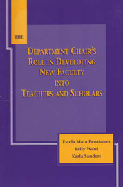 The Department Chair's Role in Developing New Faculty into Teachers and Scholars by Estela Mara Benisimon image