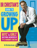 Dr Christian's Guide to Growing Up by Christian Jessen