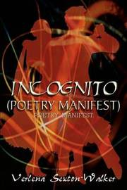 Incognito (Poetry Manifest): Poetry Manifest by Verlena Sexton-Walker image