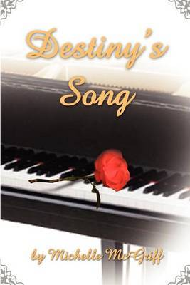 Destiny's Song by Michelle McGriff
