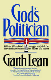 God's Politician by Garth Lean