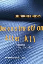 Deconstruction After All by Christopher Norris