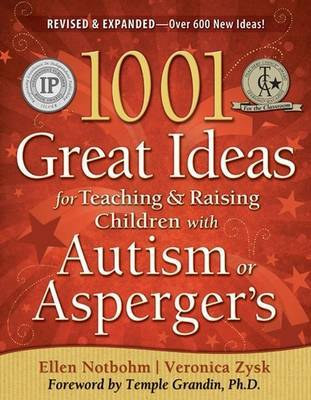 1001 Great Ideas for Teaching and Raising Children with Autism or Asperger's by Ellen Notbohm image