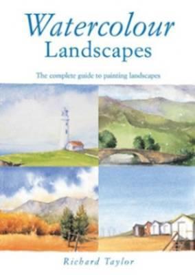 Watercolour Landscapes by Richard S. Taylor