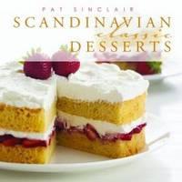 Scandinavian Classic Desserts by Pat Sinclair