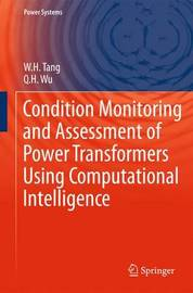 Condition Monitoring and Assessment of Power Transformers Using Computational Intelligence by W.H. Tang