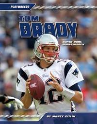 Tom Brady by Marty Gitlin