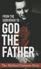 From the Godfather to God the Father by Michael Francise