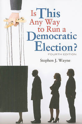 Is This Any Way to Run a Democratic Election? by Stephen J Wayne image