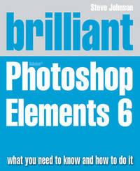 Brilliant Adobe Photoshop Elements 6 by Steve Johnson image