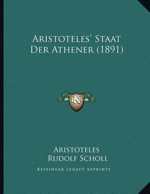 Aristoteles' Staat Der Athener (1891) by * Aristotle