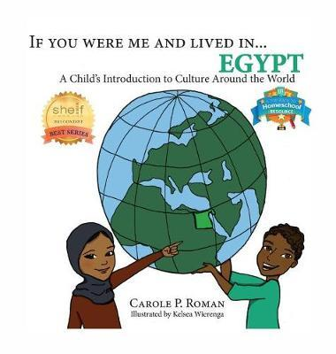 If You Were Me and Lived In...Egypt by Carole P Roman