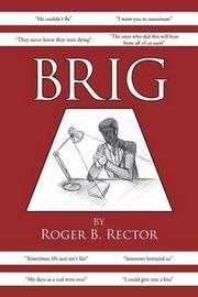 Brig by Roger B Rector