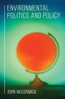 Environmental Politics and Policy by John McCormick