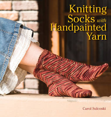 Knitting Socks with Handpainted Yarn by Carol Sulcoski image