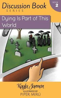 Dying Is Part of This World by Kayla Jarmon