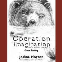 Operation Imagination with Buddy the Bear by Joshua Horton