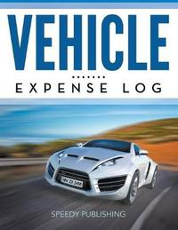 Vehicle Expense Log by Speedy Publishing LLC