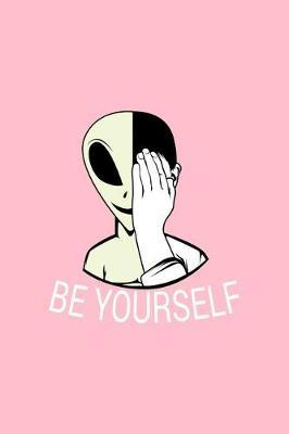 Be Yourself by Gcjournals Alien Journals