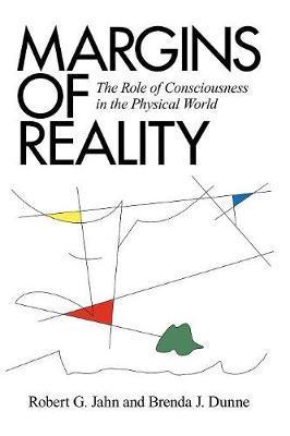 Margins of Reality by Robert G. Jahn
