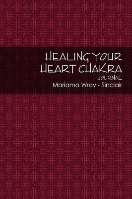 Healing your Heart Chakra by Mariama Sinclair