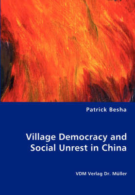 Village Democracy and Social Unrest in China by Patrick Besha image