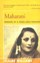 Maharani: Memoirs of a Rebellious Princess by Elaine Williams image