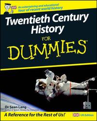 Twentieth Century History For Dummies by Sean Lang
