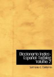 Diccionario Ingles-Espanol-Tagalog Volume 2 by Sofronio G. Calderon image