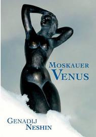 Moskauer Venus by Genadij Neshin