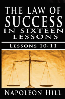 The Law of Success, Volume X & XI by Napoleon Hill