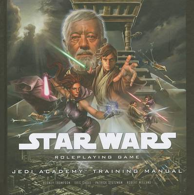 Jedi Academy: Training Manual by Wizards of the Coast RPG Team