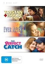 Tristan And Isolde / Ever After / Perfect Catch (3 Disc Set) on DVD
