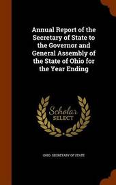 Annual Report of the Secretary of State to the Governor and General Assembly of the State of Ohio for the Year Ending image