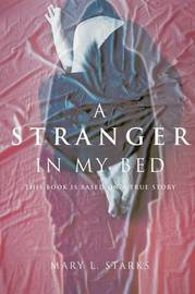 A Stranger in My Bed by Mary L Starks
