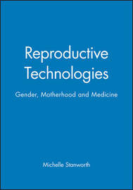 Reproductive Technologies by Michelle Stanworth