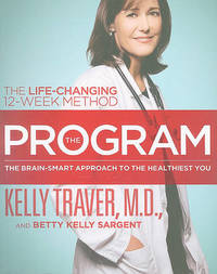 The Program: Master the Secrets of Your Brain for the Healthiest Body and Happiest You by Kelly Traver image