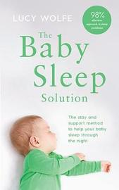 The Baby Sleep Solution by Lucy S. Wolfe image
