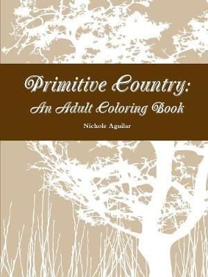 Primitive Country: an Adult Coloring Book by Nichole Aguilar image