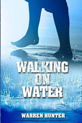 Walking on Water by Warren Hunter