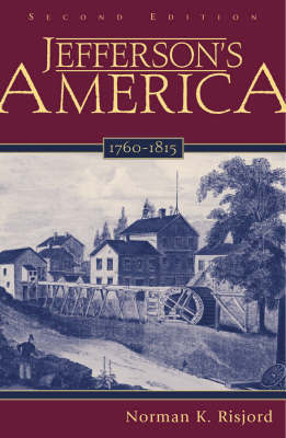 Jefferson's America, 1760-1815 by Norman K. Risjord