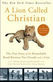 A Lion Called Christian by Anthony Bourke image