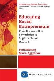 Educating Social Entrepreneurs, Volume II by Paul Miesing image