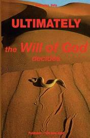 Ultimately - the will of God decides by Katharina Beta