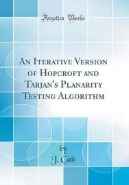 An Iterative Version of Hopcroft and Tarjan's Planarity Testing Algorithm (Classic Reprint) by J Cait image