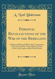 Personal Recollections of the War of the Rebellion by A Noel Blakeman image