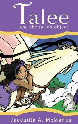 Talee and the Fallen Object by Jacquitta McManus