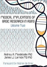 Medical Implications of Basic Research in Aging Volume 2 by Andrew R Mendelsohn
