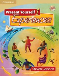 Present Yourself 1 Student's Book with Audio CD: Experiences: Level 1 by Steven Gershon